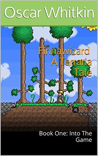 Finnawizard: A Terraria Tale: Book One: Into The Game (English Edition) por Oscar Whitkin