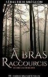 À bras raccourcis: Horreur en forêt (Fantastiques Nouvelles t. 0) (French Edition)