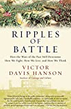 Ripples of Battle: How Wars of the Past Still Determine How We Fight, How We Live, and How We Think by Victor Hanson front cover