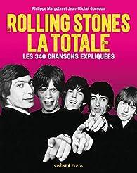 Les Rolling Stones, La Totale par Philippe Margotin