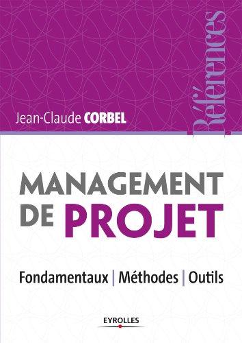 Amazon.fr - Management de projet : Fondamentaux - Méthodes - Outils - Jean-Claude Corbel - Livres