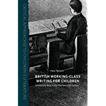 British Working-Class Writing for Children: Scholarship Boys in the Mid-Twentieth Century (Critical Approaches to Children's Literature)