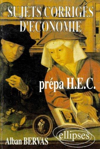 Economie : Sujets originaux corrigés, H...