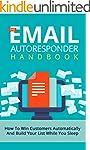 The Email Autoresponder Handbook: How...