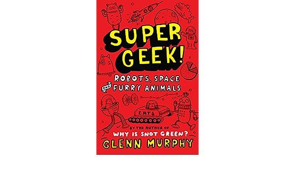 Supergeek 2: Robots, Space and Furry Animals (Supergeek!)