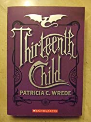 Thirteenth Child (Frontier Magic, Book 1) by Patricia C. Wrede (2009-08-01)