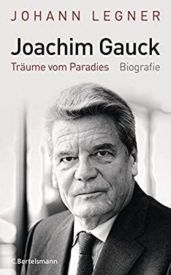 Joachim Gauck: Träume vom Paradies - Biografie