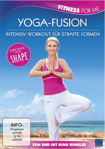 Fitness For Me: Yoga-Fusion - Intensiv-Workout für straffe Formen - Fusion Bodybuilding