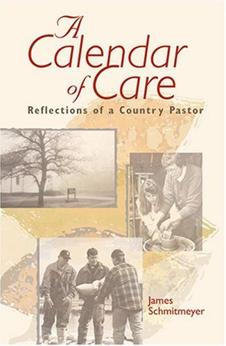 A Calendar Of Care Reflections Of A Country Pastor