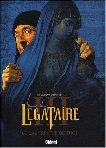 Le Légataire, Tome 3 : Le Labyrinthe de Thot