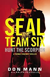 SEAL Team Six: Hunt the Scorpion (A Thomas Crocker Thriller) by Don Mann (2013-02-19)
