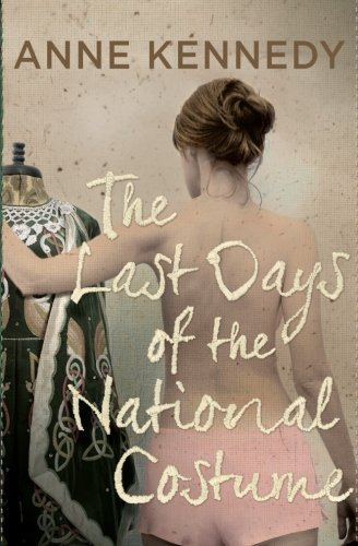 The Last Days of the National Costume by Anne Kennedy (July 01,2013)