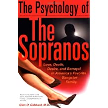 The Psychology Of The Sopranos Love, Death,, Desire And Betrayal In America's Favorite Gangster Family
