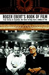 Roger Ebert's Book of Film: From Tolstoy to Tarantino, the Finest Writing From a Century of Film by Roger Ebert (1996-11-17)