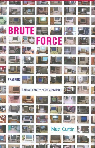 Brute Force: Cracking the Data Encryption Standard by Matt Curtin (2005-02-16)