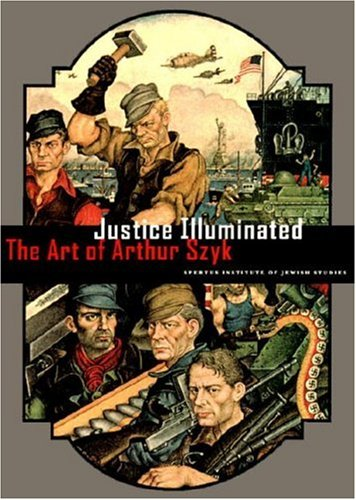 Justice Illuminated: The Art of Arthur Szyk por Arthur Szyk