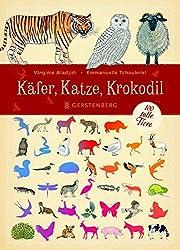 Käfer, Katze, Krokodil. 100 tolle Tiere