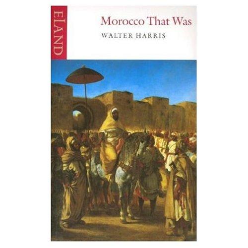 Morocco That Was por Walter B. Harris