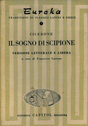 Il sogno di Scipione. Traduzione letterale e versione libera a cura di Francesco Cassone.