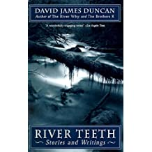 River Teeth: Stories and Writings by David James Duncan (1996-06-01)