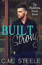 Built Strong (The Middleton Hotels Series Book 3)