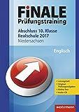 FiNALE Prüfungstraining Abschluss 10. Klasse Realschule Niedersachsen: Englisch 2017 Arbeitsbuch mit Lösungsheft und Audio-CD