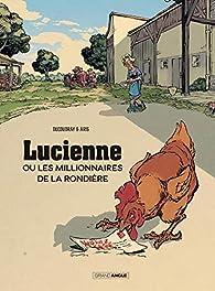 Lucienne ou les millionnaires de la Rondière par Aurélien Ducoudray