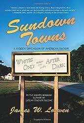 Sundown Towns: A Hidden Dimension Of American Racism by James W. Loewen (2005-09-29)