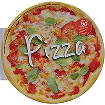 Pizza: Mas de 50 deliciosas recetas para los amantes de la pizza / More than 50 Delicious Recipes for Pizza Lovers