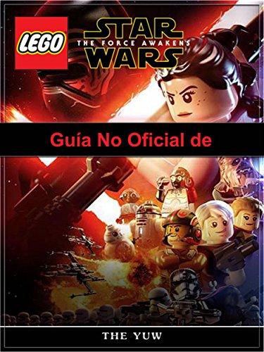 Guía No Oficial De Lego Star Wars The Force Awakens por Joshua Abbott