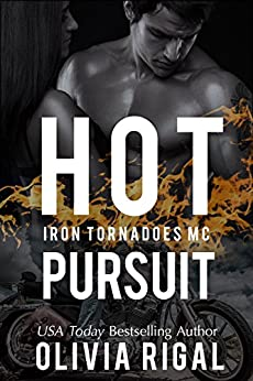 Hot Pursuit (An Iron Tornadoes MC Romance Book 4) by [Rigal, Olivia]