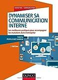 Dynamiser sa communication interne - 2 éd : Les meilleures pratiques pour accompagner les mutations dans l'entreprise
