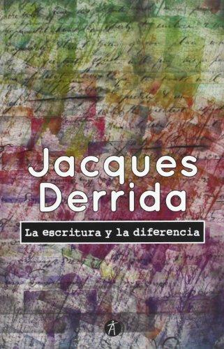 La Escritura Y La Diferencia (Siglo Clave (anthropos))