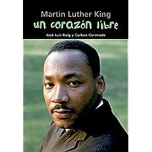 Martin Luther King. Un corazón libre (Biografía joven)