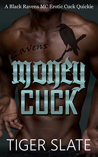 Money Cuck: A Black Ravens MC Erotic Interracial Cuckold Quickie (English - Mafia City Motor