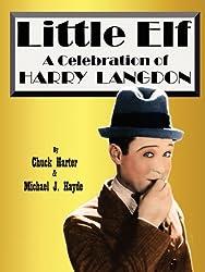 Little Elf: A Celebration of Harry Langdon by Chuck Harter (2012-06-28)