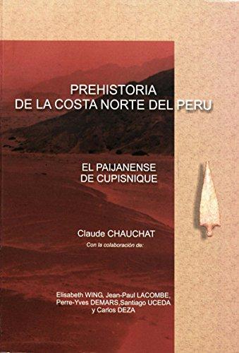 Prehistoria de la costa norte del Perú: El Paijanense de Cupisnique (Travaux de l'IFÉA)