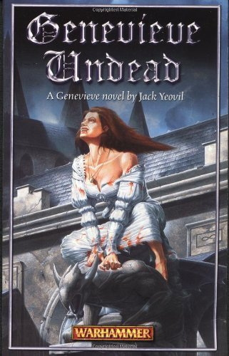 Genevieve Undead (Warhammer Novels) by Jack Yeovil (2004-06-08) par Jack Yeovil