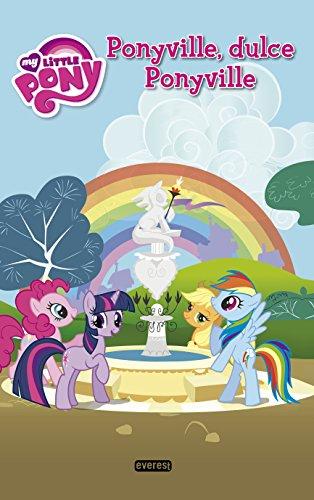 My Little Pony. Ponyville, dulce Ponyville (Lecturas My Little Pony)