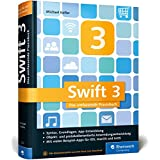 Swift: Das umfassende Praxisbuch. Apps entwickeln für iOS, macOS und Apple TV. Ideal für Umsteiger von Objective-C