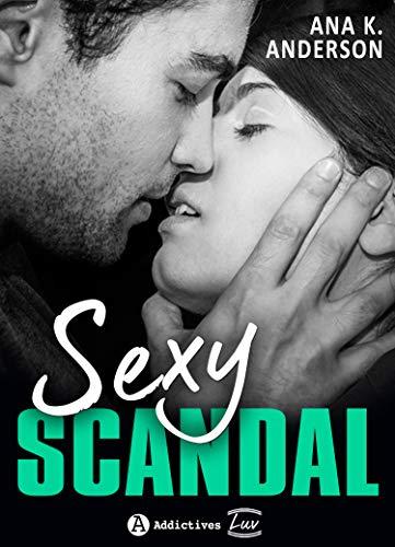 Sexy Scandal: Prix promo à 4,99 en précommande, puis à 5,99 à partir du 30/01 ! par Ana K. Anderson