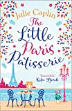 The Little Paris Patisserie: A heartwarming and feel good cosy romance - perfect for fans of Bake Off! (Romantic Escapes, Book 3) (English Edition)