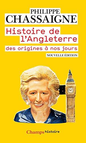 Histoire de l'Angleterre (Champs Histoire) par Philippe Chassaigne