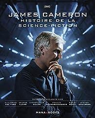 James Cameron - Histoire de la science-fiction - James Cameron