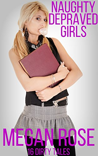 Naughty Depraved Girls: 16 Dirty Tales