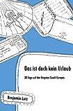 Das ist doch kein Urlaub: 20 Tage auf dem Jakobsweg - der längsten Couch Europas