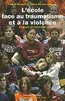 L'école face au traumatisme et à la violence : Evaluer et intervenir par Romano
