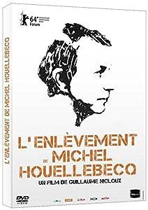 """Afficher """"L'Enlèvement de Michel Houellebecq"""""""