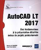 Telecharger Livres AutoCAD LT 2017 Des fondamentaux a la presentation detaillee Tous les outils et fonctions avancees autour de projets professionnels (PDF,EPUB,MOBI) gratuits en Francaise