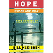 Hope, Human And Wild: True Stories of Living Lightly on the Earth (World as Home)